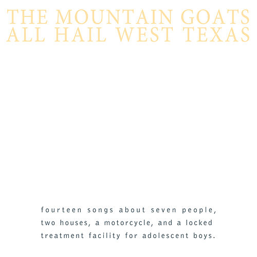 All Hail West Texas (Remastered) by The Mountain Goats