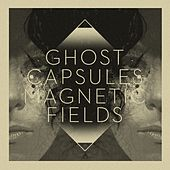 Magnetic Fields EP by Ghost Capsules