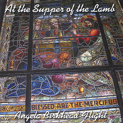 At the Supper of the Lamb by Angela Birkhead-Flight