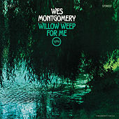 Willow Weep For Me by Wes Montgomery