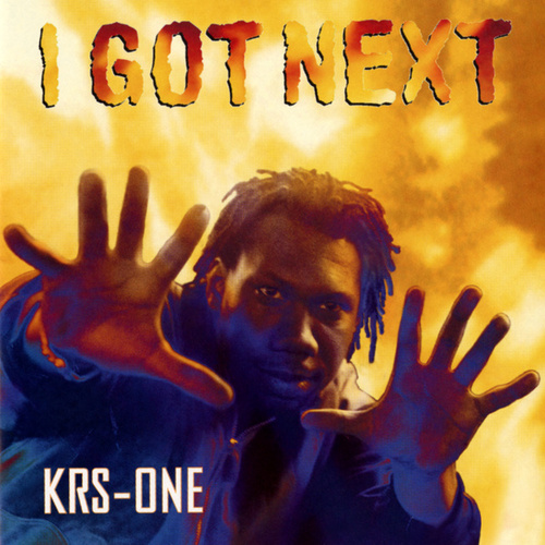 I Got Next by KRS-One