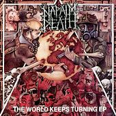The World Keeps Turning by Napalm Death