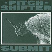 Submit by Pitchshifter