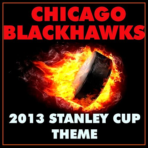 Chicago Blackhawks 2013 Stanley Cup Theme by Sports Machine