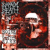Noise for Music's Sake by Napalm Death