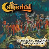 Caravan Beyond Redemption by Cathedral