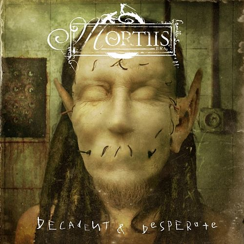 Decadent & Desperate by Mortiis