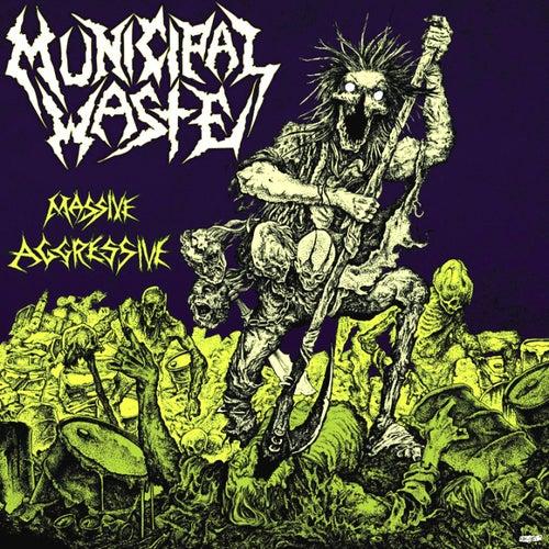 Massive Aggressive by Municipal Waste