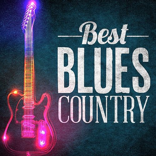 Best Blues Country by Various Artists