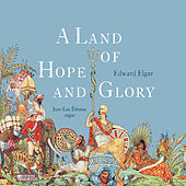 Elgar: A Land of Hope and Glory by Jean-Luc Étienne