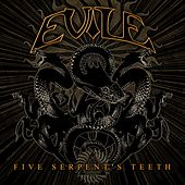 Five Serpent's Teeth by Evile