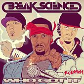 Who Got It (feat. Redman) by Break Science