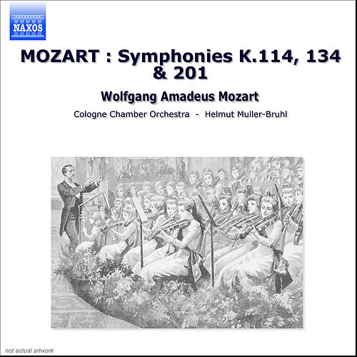 MOZART : Symphonies K.114, 134 & 201 by Cologne Chamber Orchestra