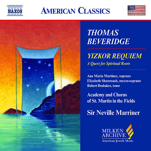 BEVERIDGE: Yizkor Requiem by Academy of St. Martin in the Field