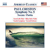 CRESTON: Symphony No. 5 / Toccata / Partita by Various Artists
