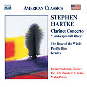 HARTKE: Clarinet Concerto / Rose of the Winds / Pacific Rim by Richard Stoltzman