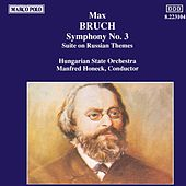 BRUCH: Symphony No. 3 / Suite on Russian Themes by Hungarian State Symphony Orchestra