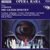 SCHREKER: Die Gezeichneten by Various Artists