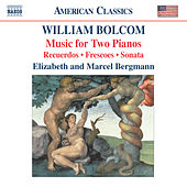 BOLCOM: Music for Two Pianos by Elizabeth Bergmann