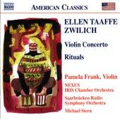 ZWILICH: Violin Concerto / Rituals by Pamela Frank