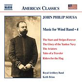 SOUSA: Music for Wind Band, Vol.  4 by Royal Artillery Band