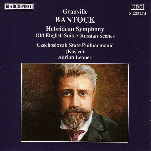 BANTOCK: Hebridean Symphony / Old English Suite by Slovak Philharmonic Orchestra