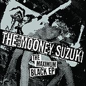 The Maximum Black EP by The Mooney Suzuki