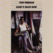 Doin' It Right Now by Von Freeman