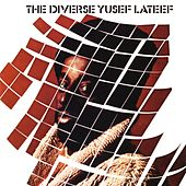 The Diverse Yusef Lateef by Yusef Lateef