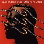 Fanfare For The Warriors by Art Ensemble of Chicago