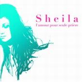 L'Amour Pour Seule Prière by Sheila