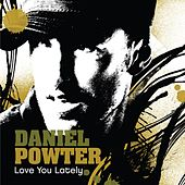 Love You Lately by Daniel Powter