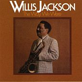 The Way We Were by Willis Jackson