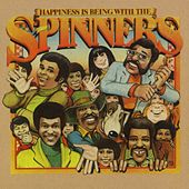Happiness Is Being With Spinners by The Spinners