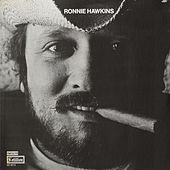 Ronnie Hawkins [Cotillion] by Ronnie Hawkins