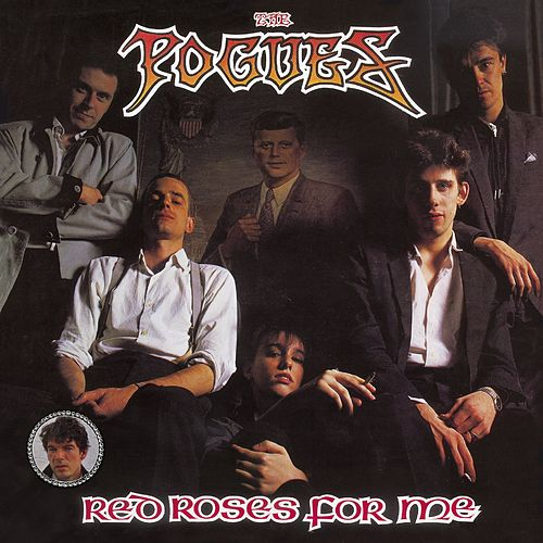 Red Roses For Me [Expanded] by The Pogues