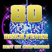 80 Disco Fever (Best Hit Compilation) by Disco Fever