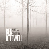 Shapes & Shadows by Ben Ottewell