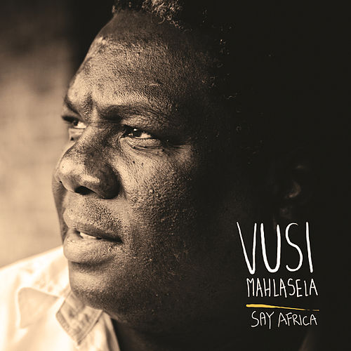 Say Africa by Vusi Mahlasela