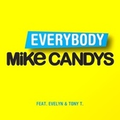 Everybody by Mike Candys