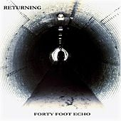 Returning by Forty Foot Echo