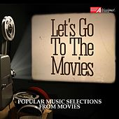 Let's Go to the Movies!: Popular Music Selection from Movies von Various Artists