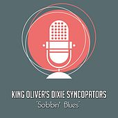 Sobbin' Blues von King Oliver's Creole Jazz Band