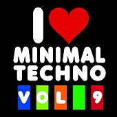 I Love Minimal Techno, Vol. 9 by Various Artists