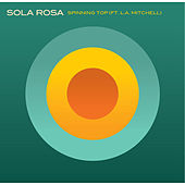 Spinning Top by Sola Rosa