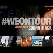 #Weontour Soundtrack by The Common Kings