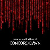 Numbers Will Kill Us All by Concord Dawn