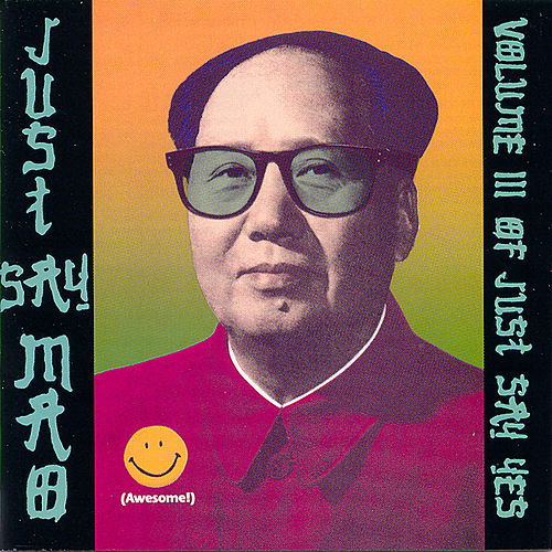 Just Say Mao (Just Say Yes Vol. 3) by Various Artists