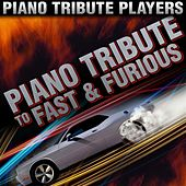 Piano Tribute to The Fast and The Furious by Piano Tribute Players
