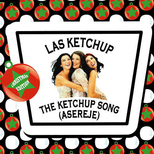 The Ketchup Song - Christmas Version by Las Ketchup
